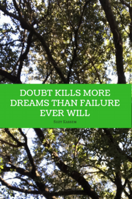 Doubt kills more dreams than failure ever will.png