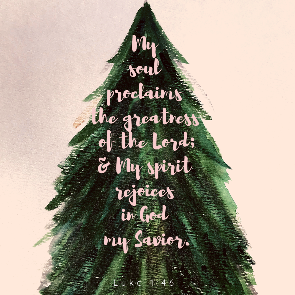 My soul proclaims the glory of God; My spirit rejoices in God my savior.png