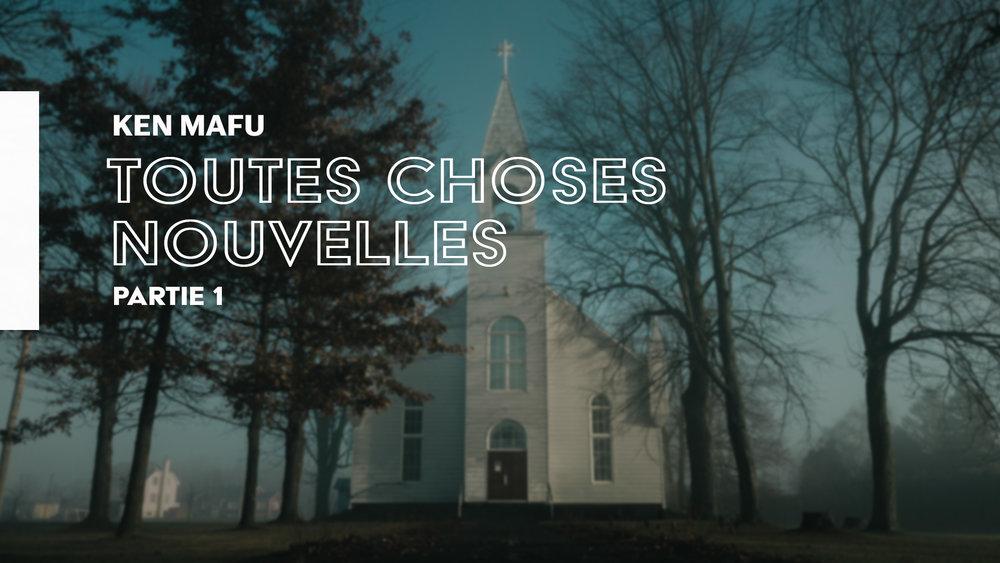 11.Thumbnail_LVC_Toute Choses Nouvelles_Pt1.jpg