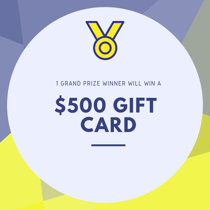 One (1) Grand Prize Winner will determined based on Best Video Entry and receive an American Express or Visa gift card valued at $500. Participation does not guarantee compensation of any kind.