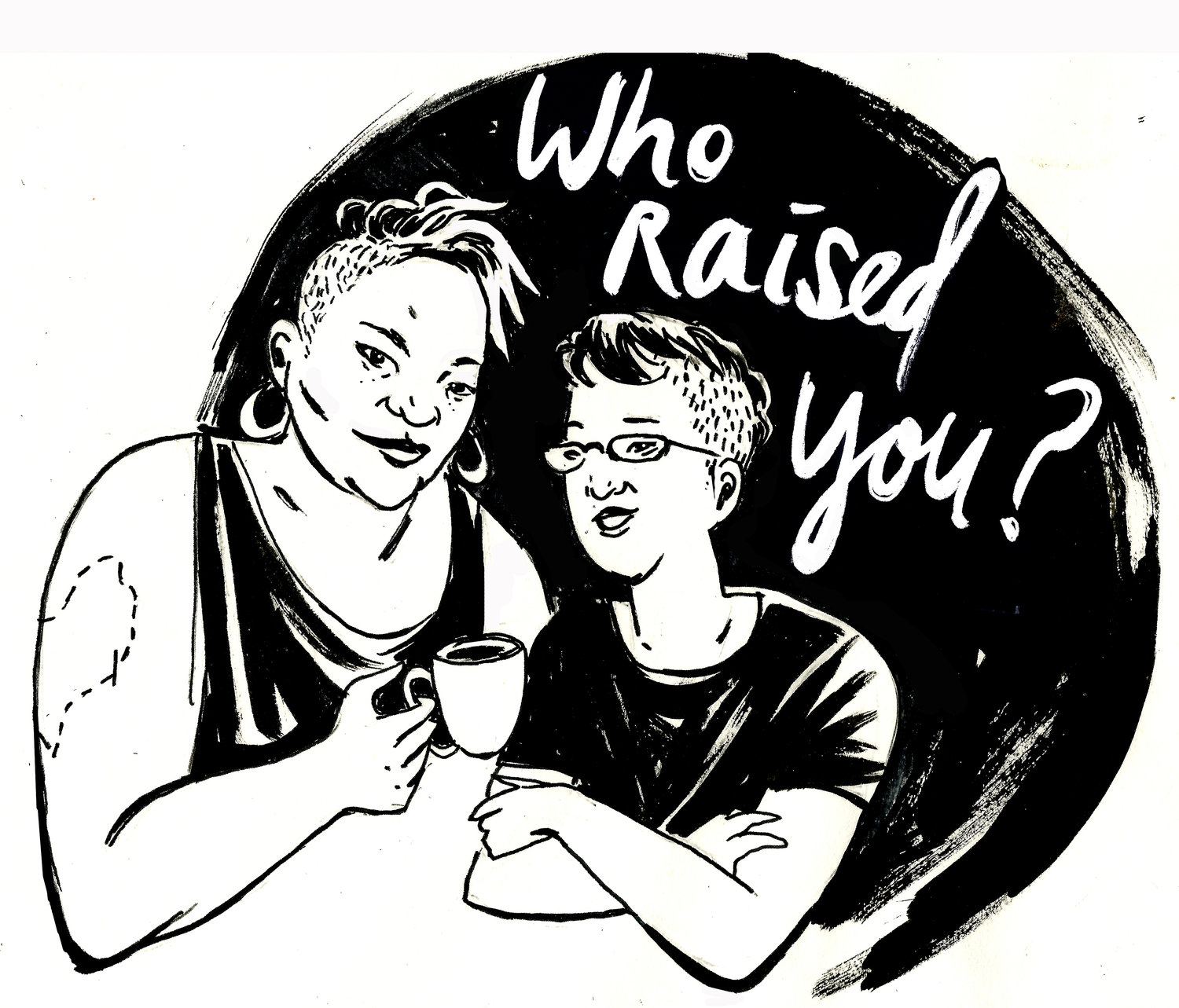 Who Raised You? Podcast