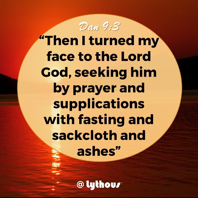 Dan 9:3: Then I turned my face to the Lord God, seeking him by prayer and supplications with fasting and sackcloth and ashes #encouragement #bookofdaniel #bibleverse #biblestudy  #Godisgreat #GodBless #christian #love #rsvce