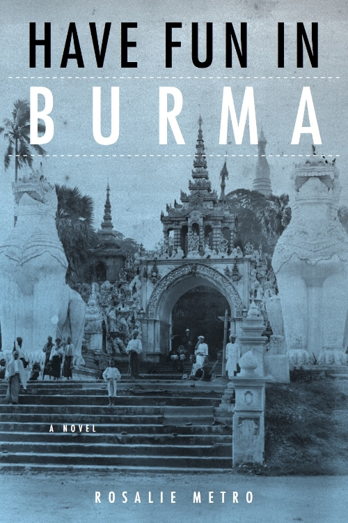 "- ""Have Fun in Burma is filled with startling images and surprising bits of wisdom. Metro has created both a compelling story and a keen-eyed examination of a young American woman's place in a globalized—yet also highly particularized—world."" —Keija Parssinen, author of The Unraveling of Mercy Louis""It will be a disturbing read—but necessarily so—for those who are still taken with Myanmar's 'democratic transformation'…. This book will change the context, the rationale, and the approach to volunteerism."" —KhinZaw Win, director of the Tampadipa Institute, former prisoner of conscience""Metro has written an evocative novel of modern Myanmar that deserves to be recognized as one of the pieces of literature that will help to both explain and define the country's current transition. She writes with authority about the country's politics and about Buddhist practice."" —Matthew J. Walton, University of Oxford"