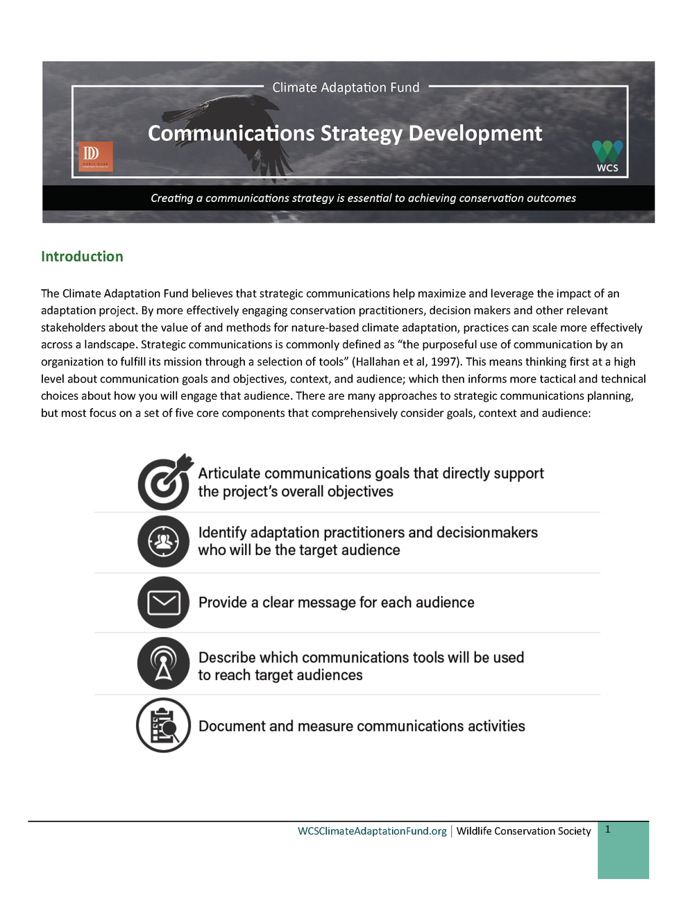 Strategic Communications Guide   Strategic communications are vital to improving conservation outcomes. This guide presents a step-by-step guide on why and how to incorporate strategic communications actions into your project.