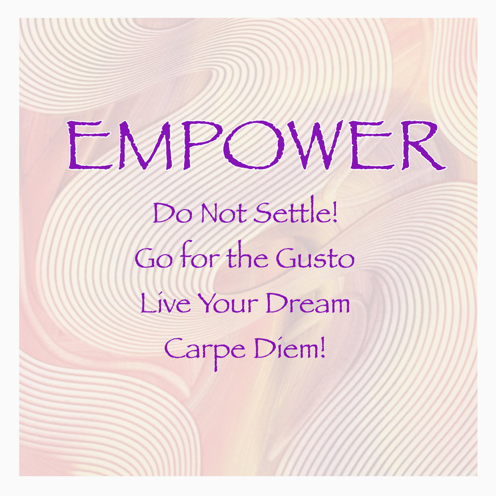 - Empower...This painting shouts out...do - not - settle! Go for the gusto. Live your dream. Carpe diem. You can do it! People love this image. We feel good looking at Empower. Empower reminds us of our potential. Of our ability to carry out that potential. Of the support available to Empower each moment.The lines in Empower speak of strength and energy and light. Movement arises and flows with ease and certainty. It's simple. Just some lines swirling diagonally around in paint. Right?! Yes indeed, replies Empower. Its simplicity is honest and true.I love the earthiness of Empower. The shades of purple, orange, and hints of gold graciously allowing light to filter through. It's all good and feels good....Empower!