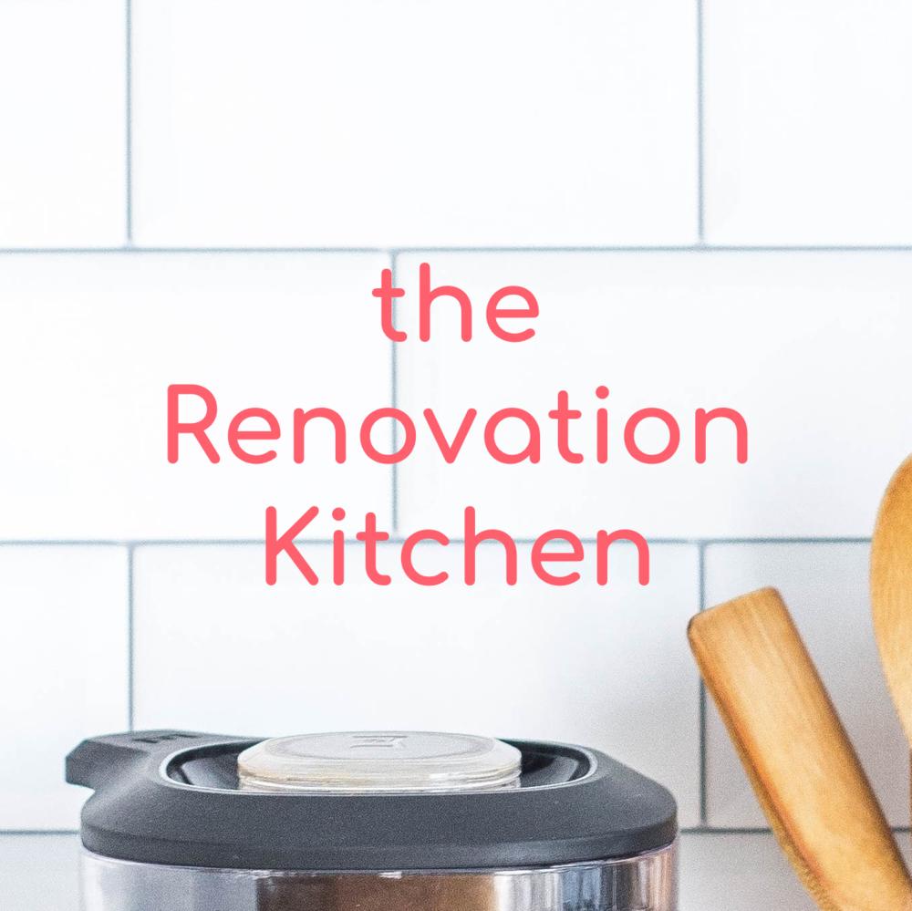 the Renovation Kitchen