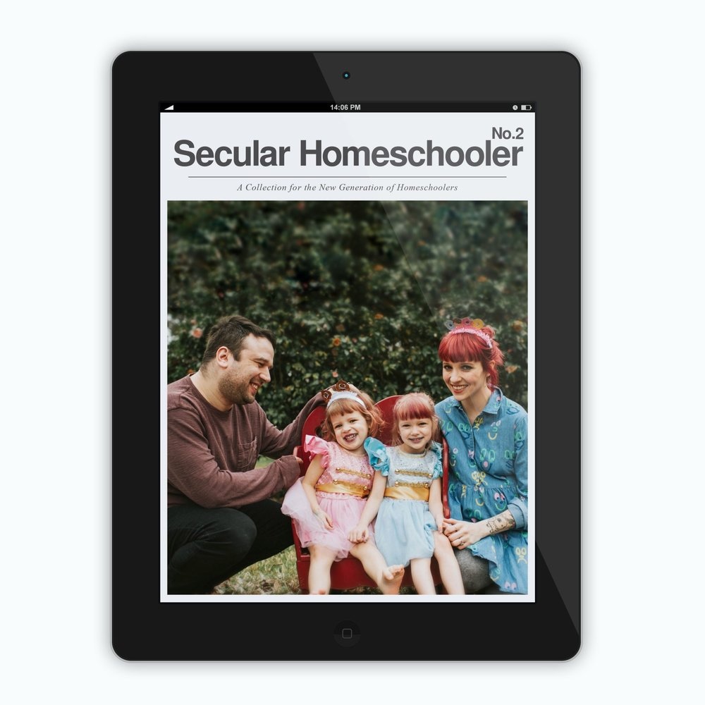 Issue Two! - This article appears in the latest issue of Secular Homeschooler Magazine. Download your copy here!
