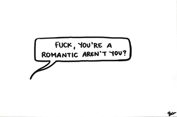 """You're a Romantic"""