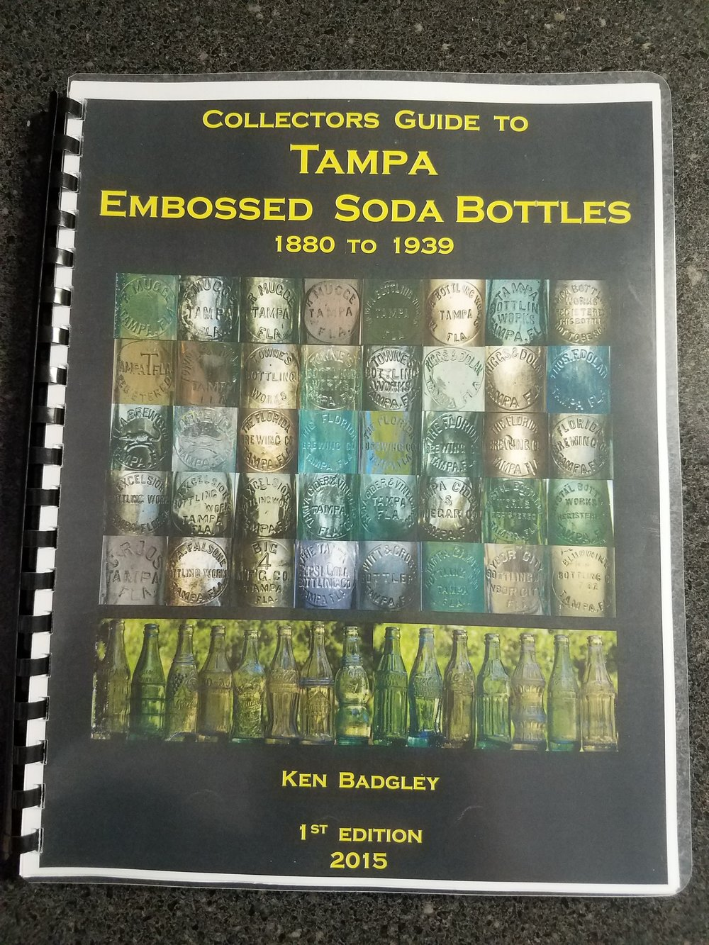 Collectors Guide to Tampa Embossed Soda Bottles - 1st Edition, Ken Badgley 2015Had the pleasure of meeting Ken and got a issue of this limited guide. Great pictures and historical data of early Tampa bottles which had to take tons of time to put together. Thanks again Ken!