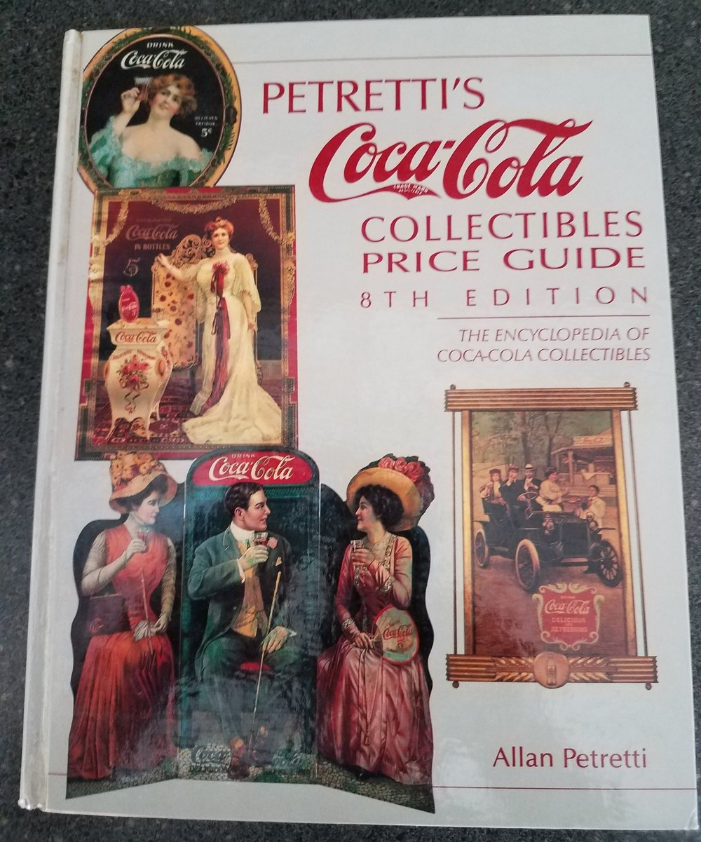 Petretti's Coca-Cola Collectibles Price Guide   - 8th Edition, Allan Petretti 1992A huge resource of Coca-Cola collectibles with great pictures. Prices outdated due to age.
