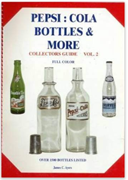 Pepsi:Cola Bottles & More - James C Ayers 2001Volume 2 of the Pepsi: Cola Bottles and More series contains 168 color pages, 790 pictures, and over 1,500 bottles. Bottles include Pepsi-Cola embossed, paper labeled, ACLs and Back Bar Bottles; also features Devil Shake, Diet Pepsi, Evervess, an extensive listing of Mountain Dew and competition bottles, Patio, Pepsi Free, Pepsi Light, Slice, Teem, Tropical Surf and many others.