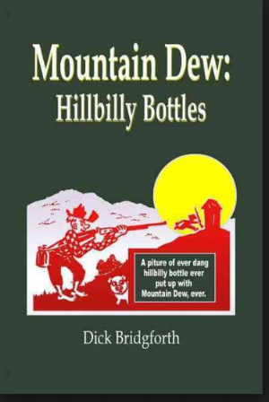 Mountain Dew Hillbilly Bottles  - Dick Bridgforth 2008A must have for any Mountain Dew collector. A very comprehensive guide to many 500+ Hillbilly bottles. Book and pictures are well presented.