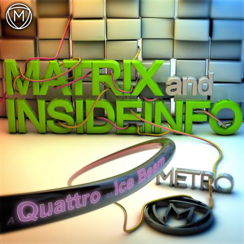 Matrix & InsideInfo - Quattro / Ice Beam