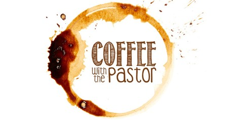 Coffee with the Pastor.jpg