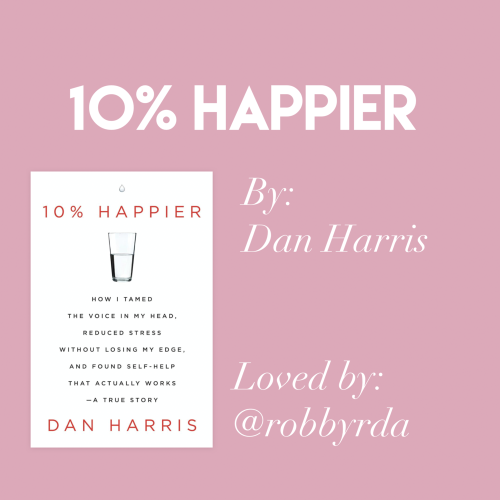 '10% Happier' by Dan Harris // Loved by @robbyrda