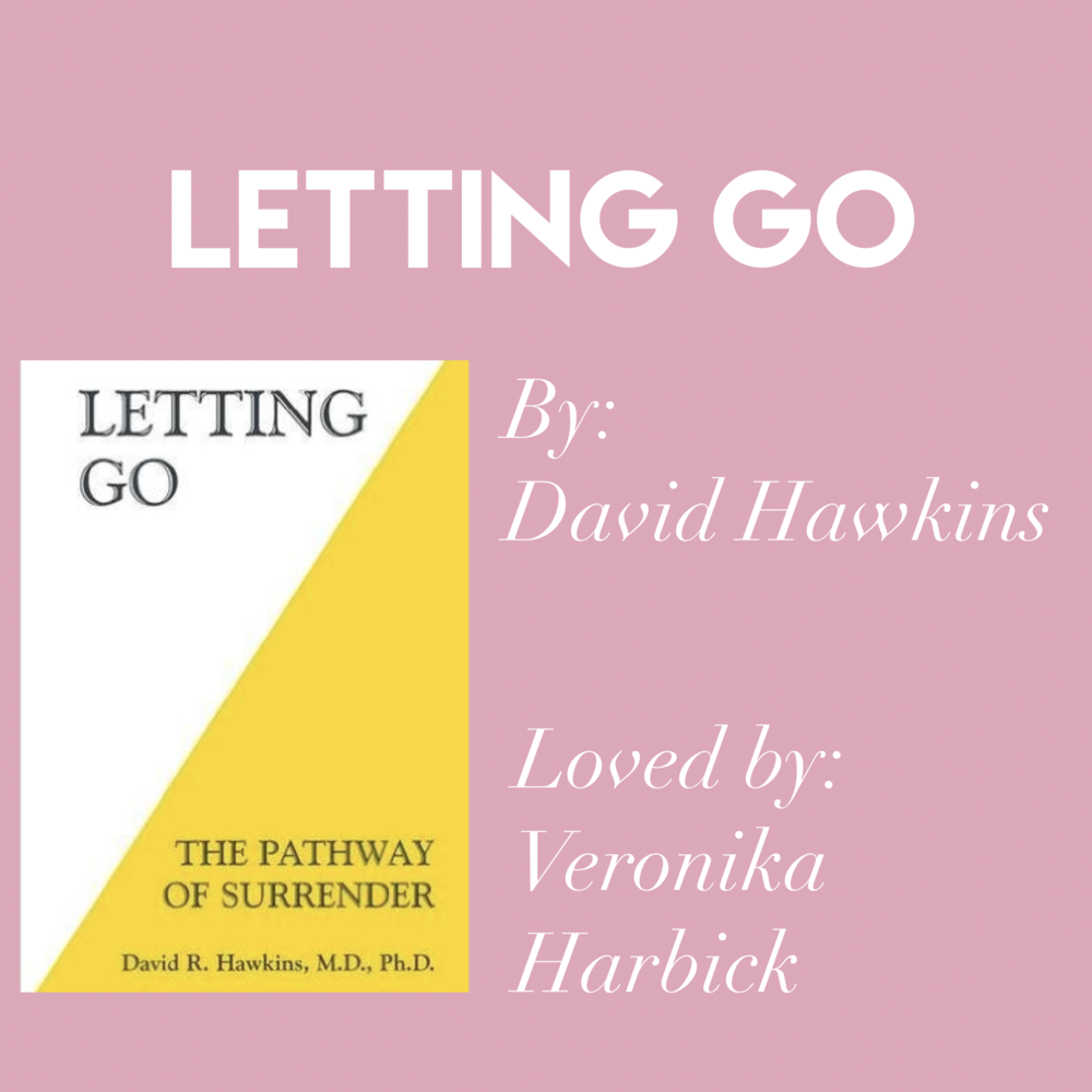 'Letting Go' by David R Hawkins // Loved by Veronika Harbick