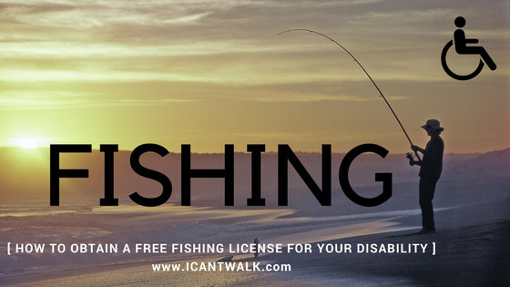How to get a Handicap Fishing License? — icantwalk com