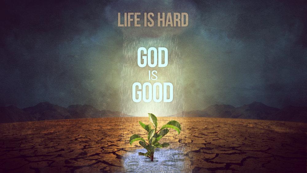 Sermon Series Life Is Hard God Is Good Cornerstone Church Long