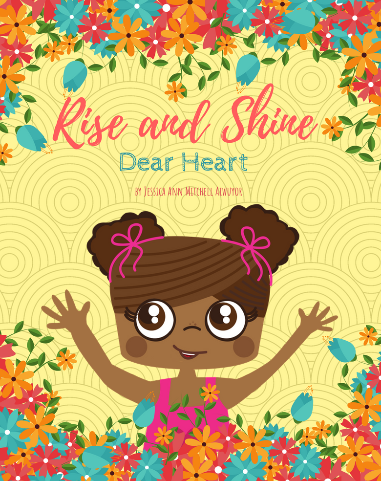 rise and shine dear heart paperback edition our legaci press