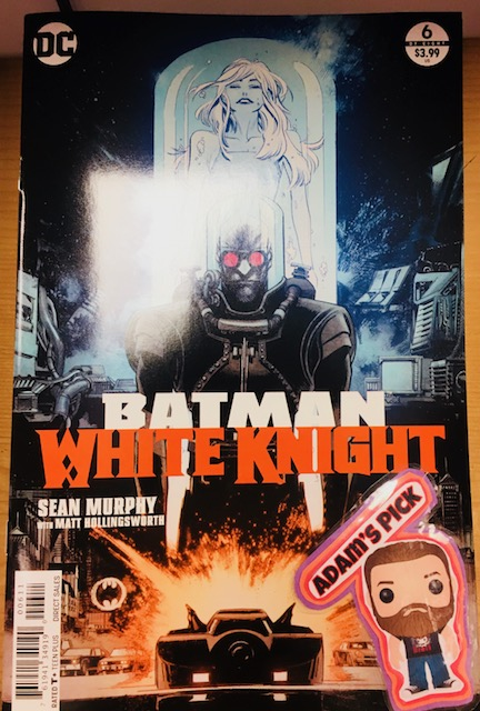 Batman: White Knight #6 (of 8) - Adam's PickWriter/Artist: Sean MurphyColorist: Matt HollingsworthLetterer: Todd KleinGotham City's strongest alliance comes to an end when Gordon's trust in Batman reaches its limit. On the verge of resignation, the commissioner attempts a final act of public service, but an unlikely intervention allows the Dark Knight to fight another day. Meanwhile, Jack's mission takes a hit when his pills lose effect-and under cover of all this chaos, Neo Joker is positioned to take the city hostage.