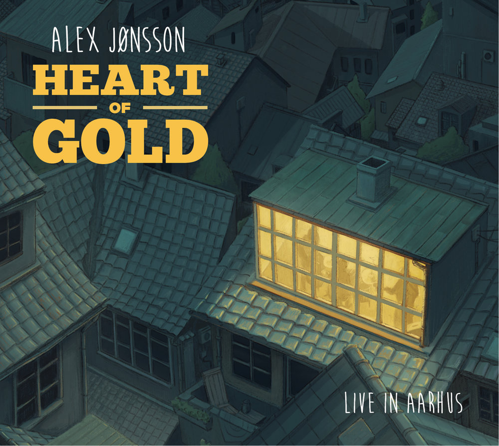 Alex Jønsson Trio: Heart Of Gold, 2016