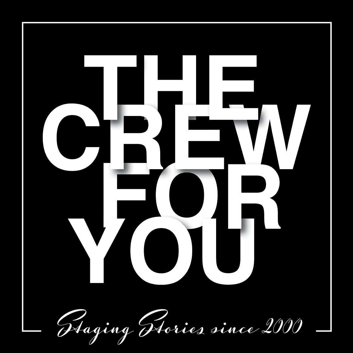 THE CREW FOR YOU