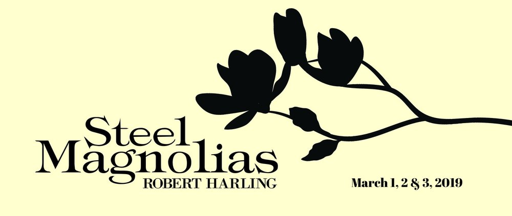 Steel Magnolias - March 1st, 2nd & 3rd @ The Historic Plaza, Glasgow, Kentucky