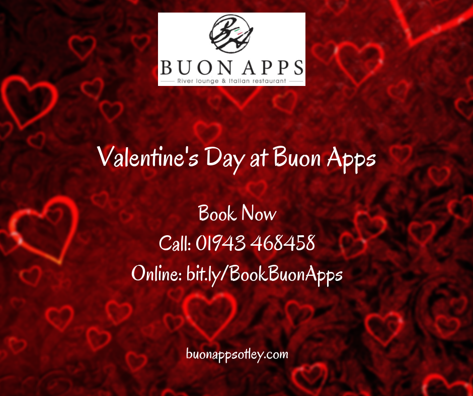It will soon be Valentine's Day … Thursday 14th February. At the time of writing that's only FIVE weeks away.  Valentine's Day is always one of our busiest days of the year; tables are booked early and we invariably fill up fast. So, if you want to spoil your loved one at Buon Apps please  book early  to avoid disappointment.  There will be choices from our superb A La Carte menu plus some  Valentine's specials . And if you can't make it on the 14th (or we're fully booked) we'll be offering those Valentine's Specials all week.