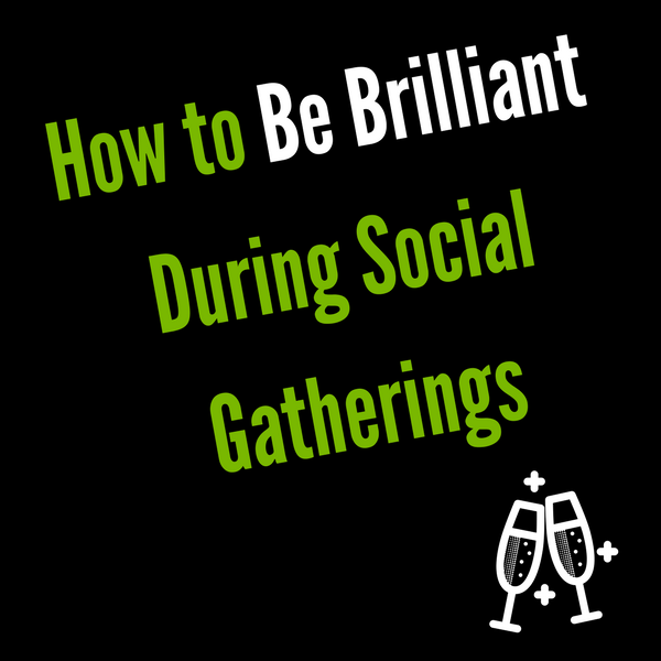 How to Be Brilliant During Social Gatherings (1).png