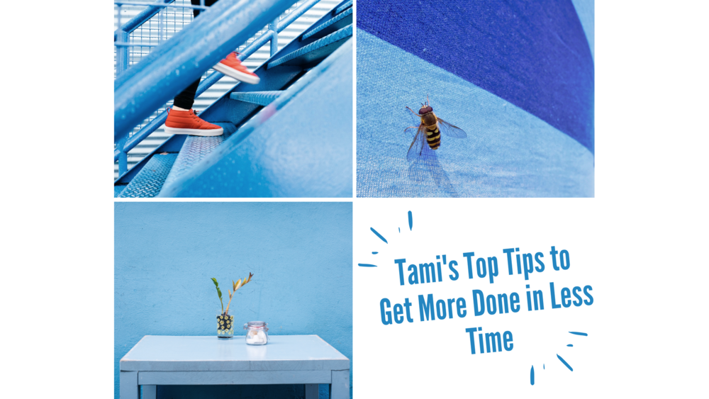 Tami_s_Top_Tips_to_Get_More_Done_in_Less_Time.png