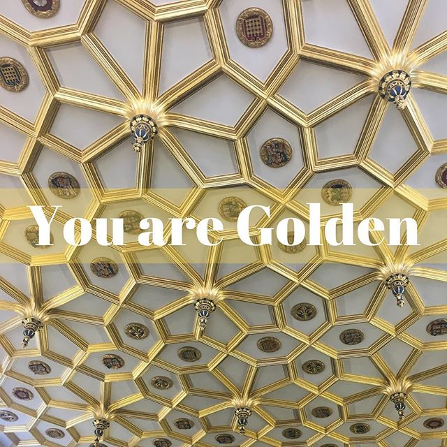 You Are Golden #haveconfidence #dontworry