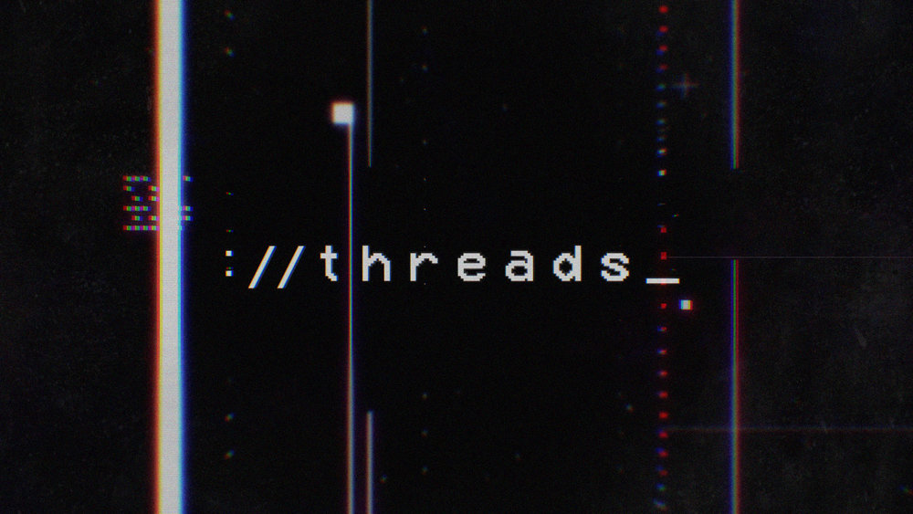 Threads (2017)  - Go90Hair/Makeup ArtistDirector: Carly Usdin