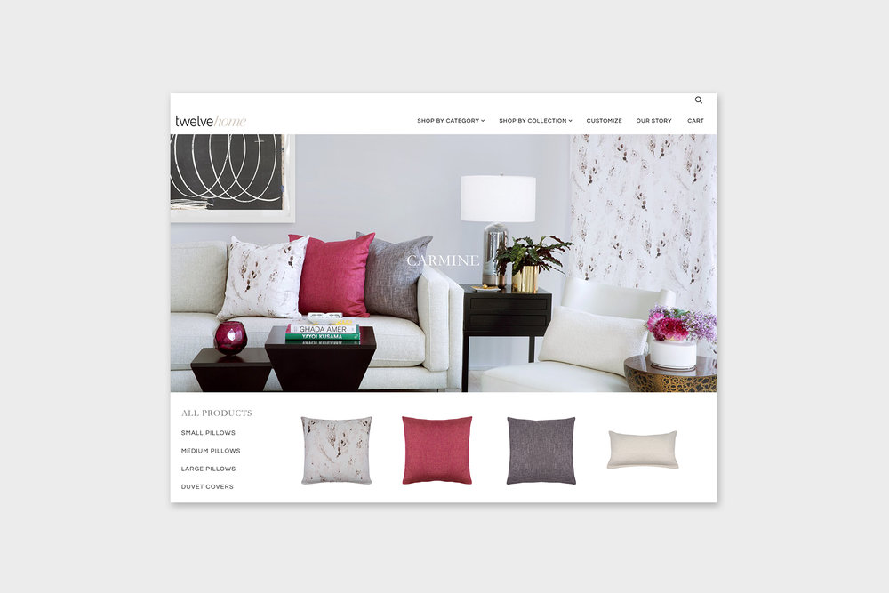 Web Development and print design for home goods store Twelve Home  Year: 2017   www.twelvehome.com