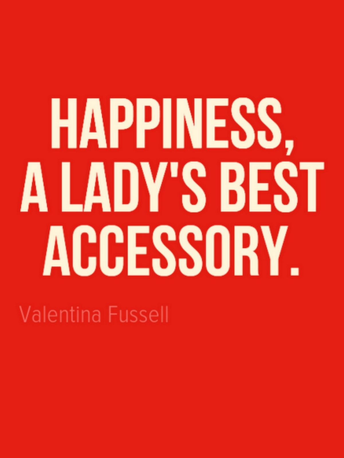 Happiness Best Accessory :: Valentina Fussell