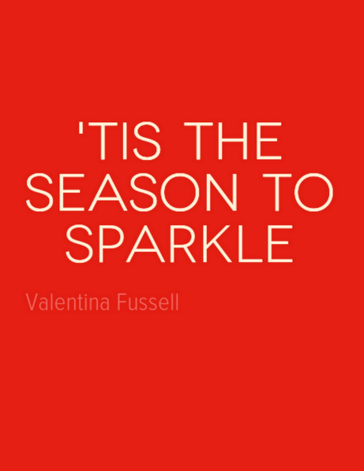 Tis the Season To Sparkle :: Valentina Fussell