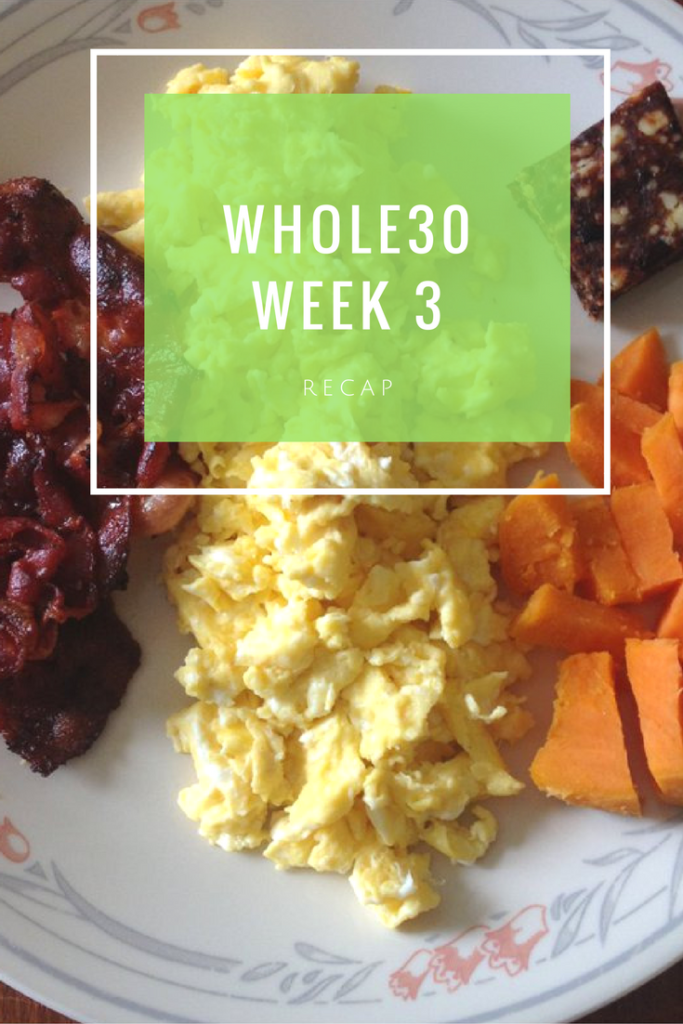 whole30-week-3 recap