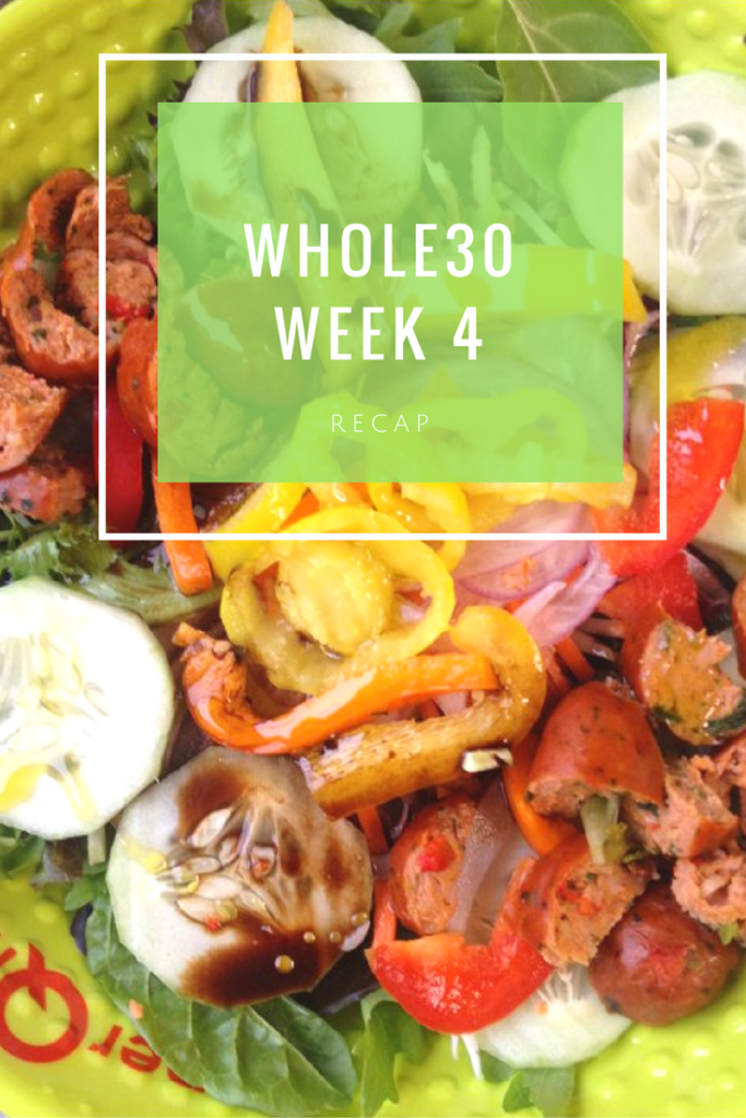 whole30-week-4 recap