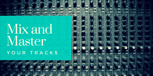 MIX AND MASTER YOUR TRACKS - GREAT PRICES AND DISCOUNTS AVAILABLE