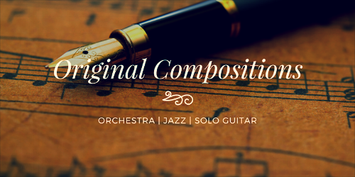 ORIGINAL COMPOSITIONS, JAZZ ORCHESTRA & SOLO GUITAR - GET A SONG FOR YOUR PROJECT, MOVIES, TV, GAMES & MORE