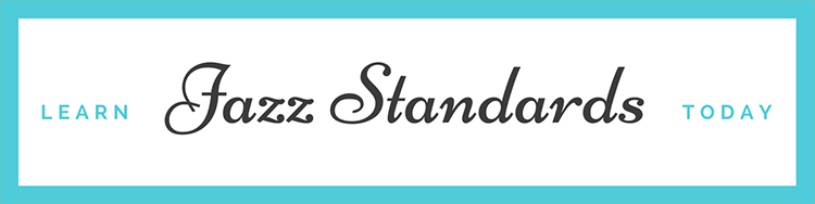 Master the standards first. Jazz Standards Play Along
