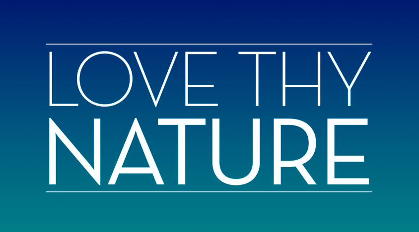 Love Thy Nature , Global:  Inspiring global audiences (adults and children) to deepen their bond with nature - advancing the critical nature-connecting movement. Love Thy Nature is committed to inspiring adults and children around the world to make nature a bigger part of their lives.