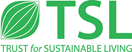 Trust for Sustainable Living , Europe:  A charity dedicated to raising international standards in education for sustainable development. The Trust for Sustainable Living raises awareness about nature and supports cultural transformation for a more sustainable future