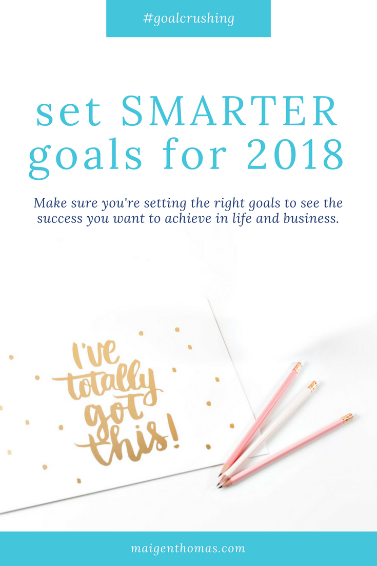 set SMARTER goals for 2018 and see true success in life and in business.png