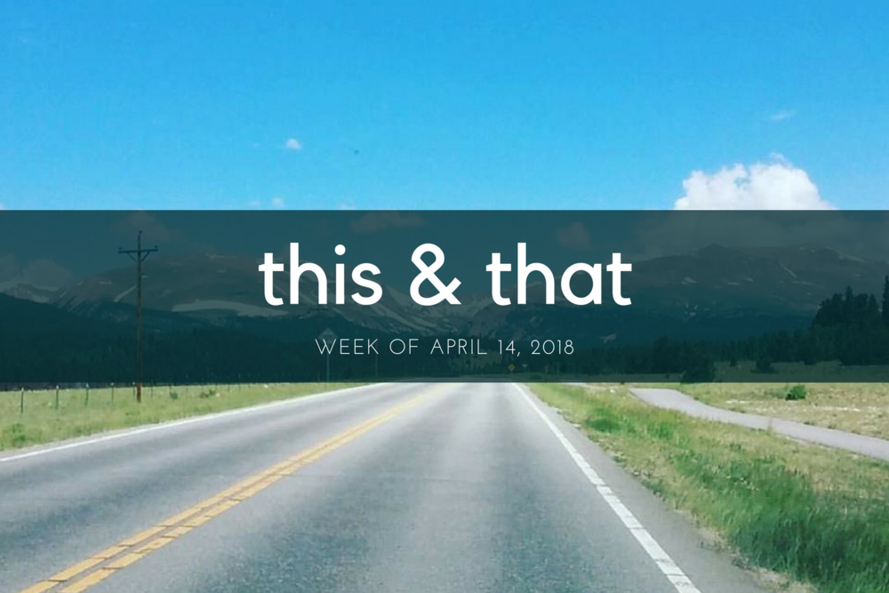 Beneath the Crust: this & that, week of april 14, 2018