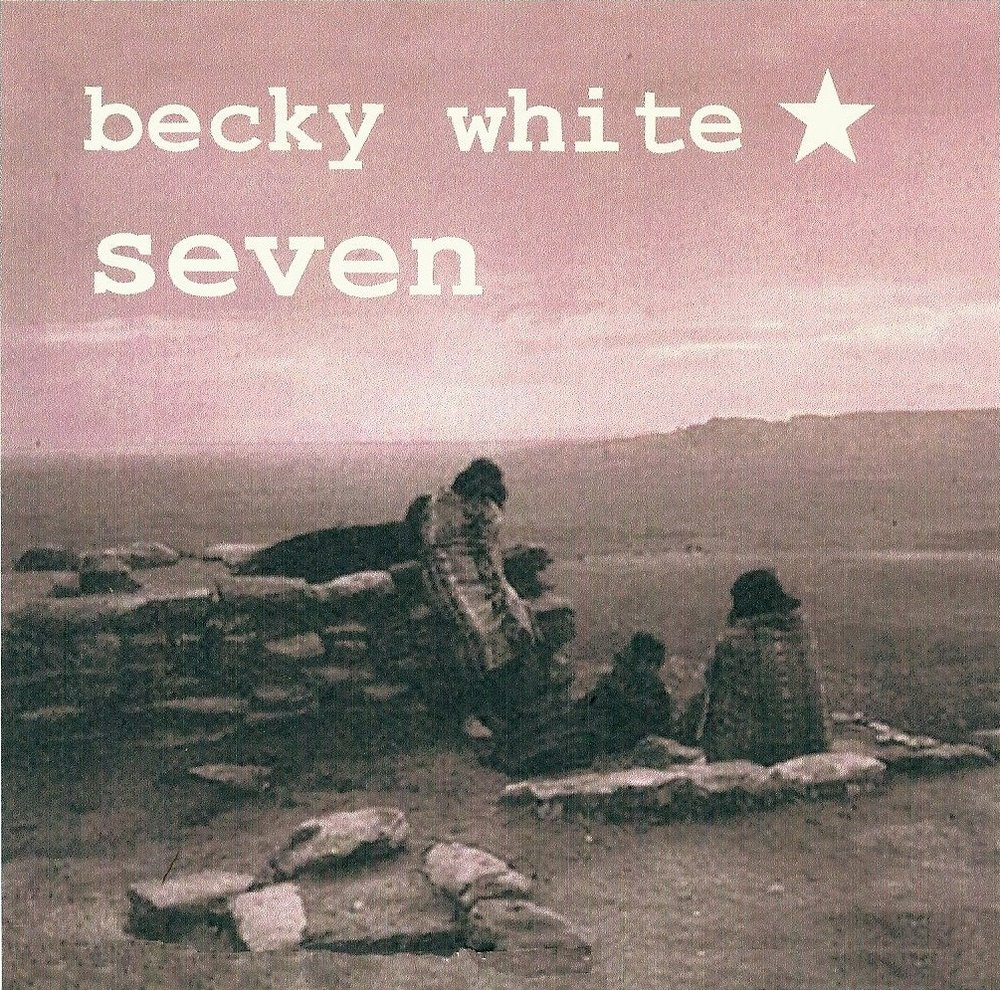 Seven - Finally Back in Rotation! Seven was the first album that Becky White recorded in 2000.  The album includes seven original songs and features Becky White on vocals and guitar.  Seven has become a folk classic while songs from Seven are played in campfires and living rooms in beloved wild places.After years of being out of print, Seven was recently remastered at Fantasy Studios by George Horn.  Seven is now being  re-released in a digital format for your listening pleasure.  download hereThe track list includes: 01 WILD02 MOTHER OCEAN03 THANKS & PRAISES04 REVOLUTION #105 GRASSLANDS06 ARCTIC07 LIL' POP SONG