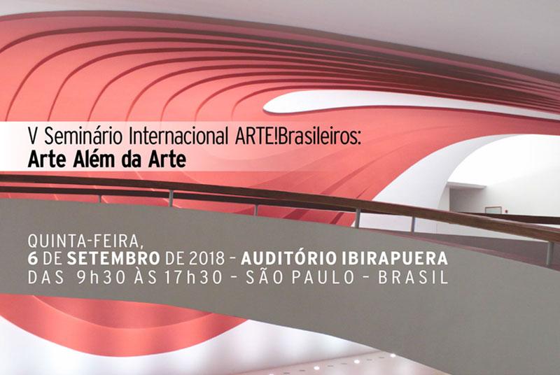 V Seminário Internacional ARTE!Brasileiros: Arte Além da Arte