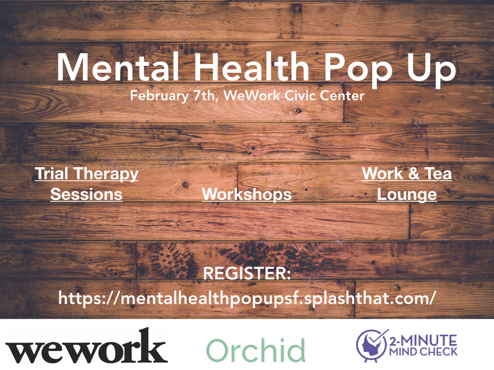 REGISTER :   https://mentalhealthpopupsf.splashthat.com/