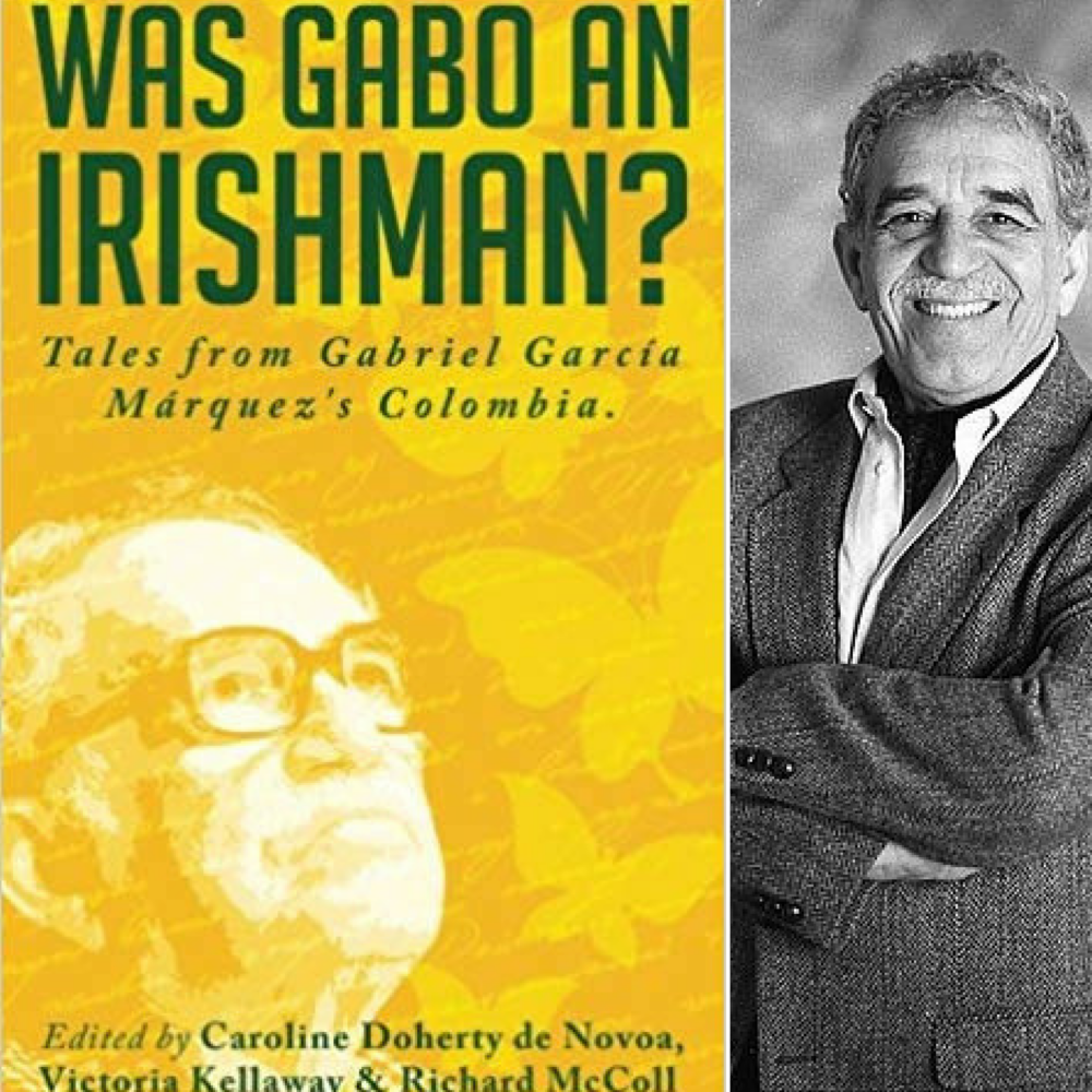 Was Gabo an Irishman? Tales from Gabriel García Márquez's Colombia