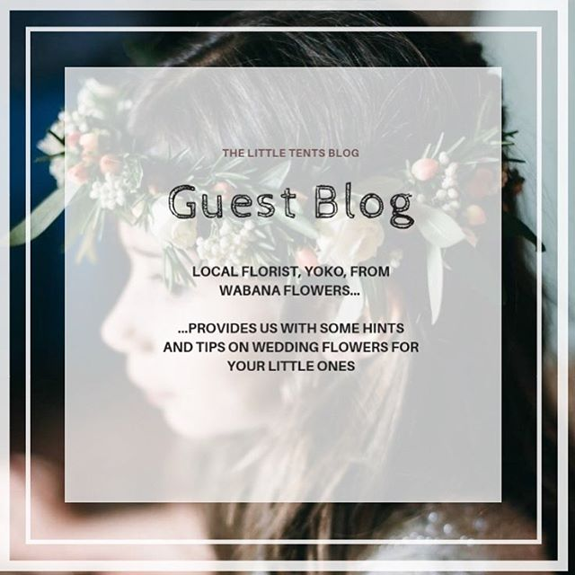 Guest Blog: Yoko from Wabana Flowers provides us with hints and tips on flowers for the little ones...read more www.thelittletents.com/blog/weddingflowers #weddingflowers #weddings2019 #weddingideas #kidsatweddings #inspired #supportinglocalbusiness #thelittletents