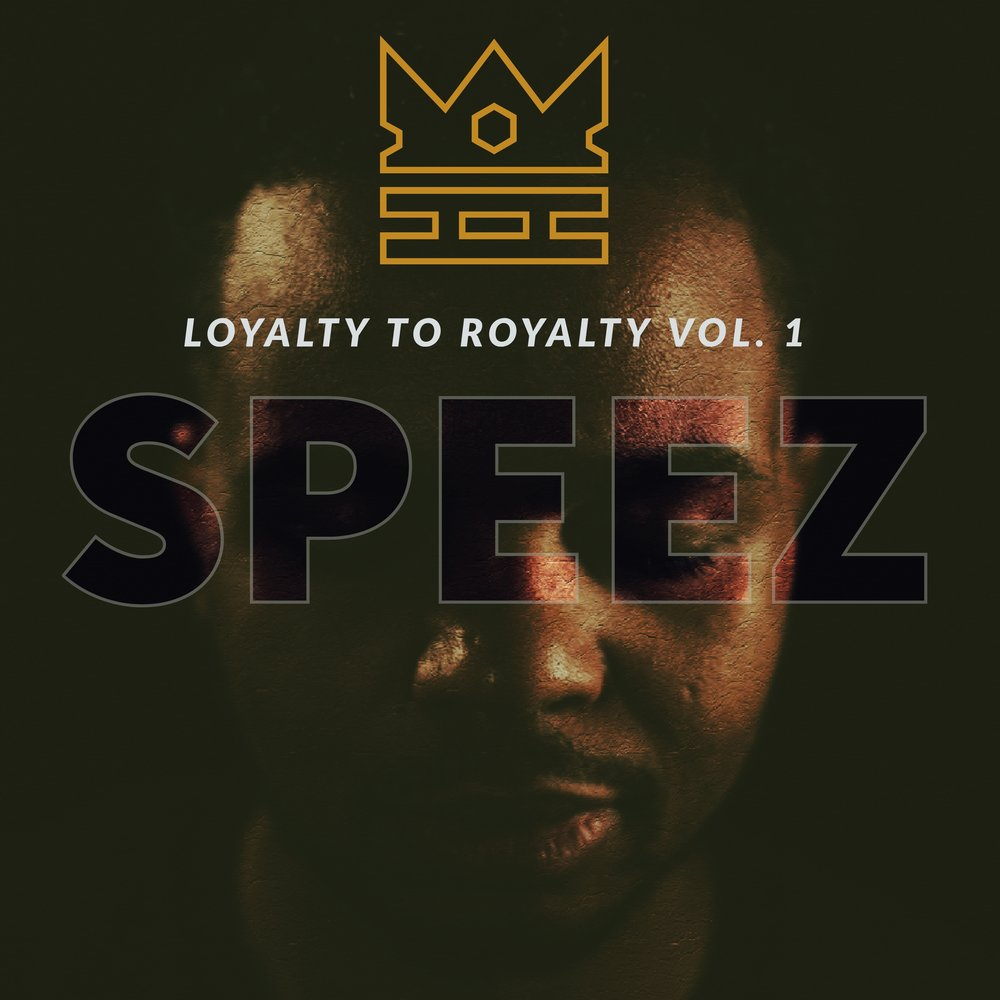 Speez Loyalty to Royalty Vol. 1